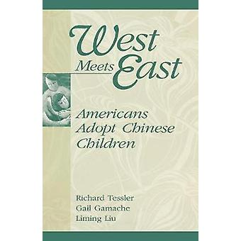 West Meets East Americans Adopt Chinese Children by Gamache & Gail