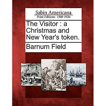 The Visitor  a Christmas and New Years token. by Field & Barnum