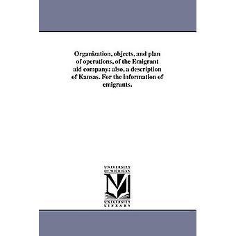 Plan for driften af Emigrant og organisation objekter støtte virksomheden også en beskrivelse af Kansas. Oplysninger af emigranter. af Massachusetts emigrant støtte selskab