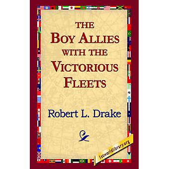 The Boy Allies with the Victorious Fleets by Drake & Robert L.