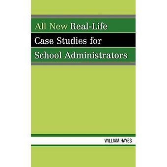Toutes les études de cas de RealLife nouvelle pour administrateurs scolaires par Hayes & William
