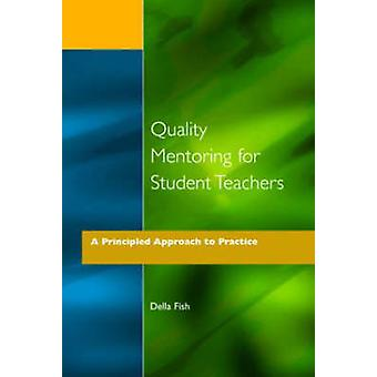 Quality Mentoring for Student Teachers by Fish & Della