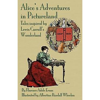 Alices Adventures in Pictureland Tales Inspired by Lewis Carrolls Wonderland by Evans & Florence Ad