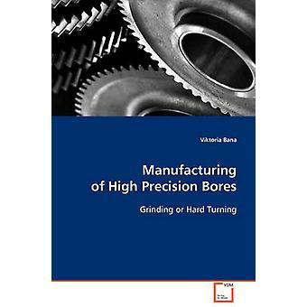 Manufacturing of High Precision Bores by Bana & Viktoria