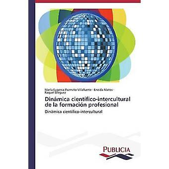 Dinmica cientficointercultural de la formacin profesional by Pazmio Villafuerte Mara Eugenia