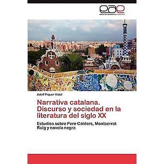 Narrativa Catalana. Discurso y Sociedad En La Literatura del Siglo XX da Piquer Vidal Adolf