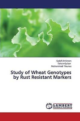 Study of Wheat Genotypes by Rust Resistant Markers by Ambreen Sadaf