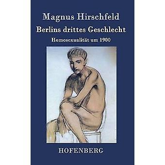 Berlins drittes Geschlecht par Magnus Hirschfeld