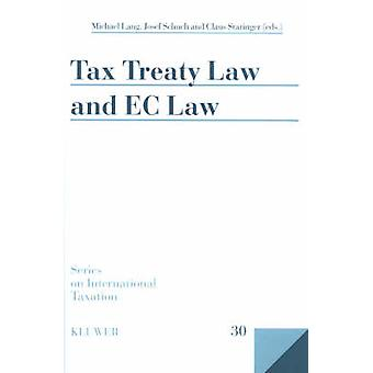 Tax Treaty Law and EC Law by Lang & Schuch & Staringer