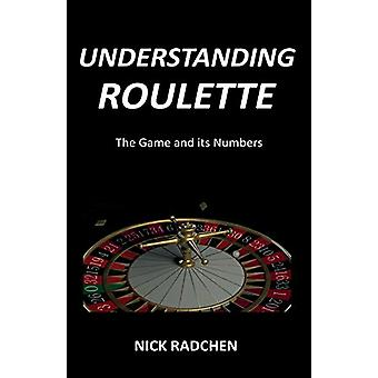 Understanding Roulette - The Game and its Numbers by Understanding Rou