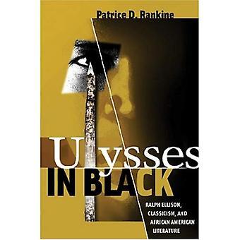 Ulysses i svart: Ralph Ellison, Classicism och afrikansk amerikansk litteratur (Wisconsin Studies in Classics)