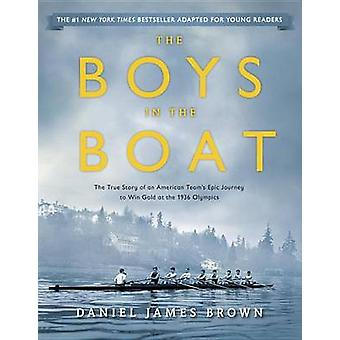 The Boys in the Boat (Young Readers Adaptation) - The True Story of an