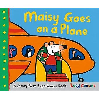 Maisy Goes on a Plane - A Maisy First Experiences Book by Lucy Cousins