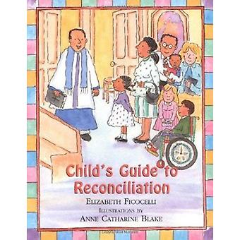 Child's Guide to Reconciliation - Discovering the Joy of Forgiveness b