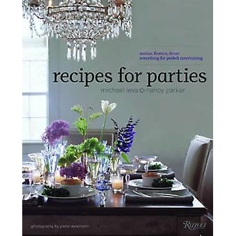 Recipes for Parties - Menus - Flowers - Decor - Everything for Perfect