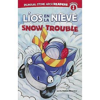 Lios en la Nieve/Snow Trouble by Melinda Melton Crow - 9781434239143