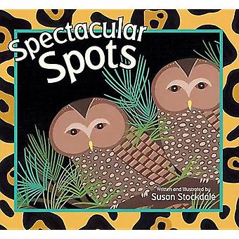 Spectacular Spots by Susan Stockdale - Susan Stockdale - 978156145817