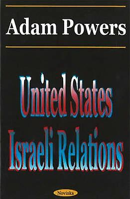 United States-Israeli Relations by Adam Powers - 9781590331330 Book
