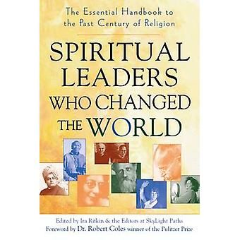 Spiritual Leaders Who Changed the World - The Essential Handbook to th