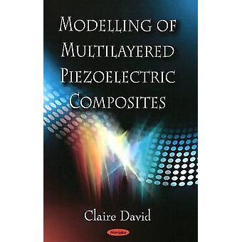 Modelling of Multilayered Piezoelectric Composites by Claire David -