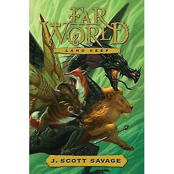 Land Keep by J Scott Savage - 9781609073312 Book