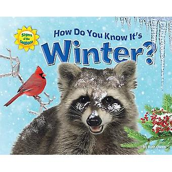 How Do You Know It's Winter? by Ruth Owen - 9781617723971 Book
