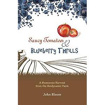 Saucy Tomatoes & Blueberry Thrills - A Humorous Harvest from the Biody