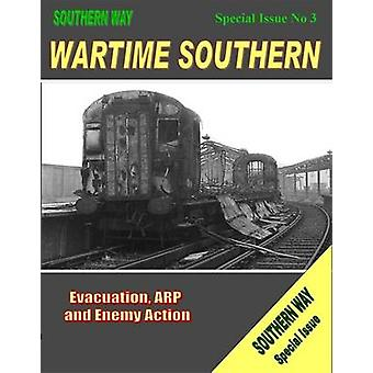 Wartime Southern - Evacuation - ARP and Enemy Action - Special issue no