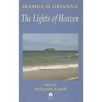 The Lights of Heaven - Stories and Essays by Seamus O'Grianna - Nollai