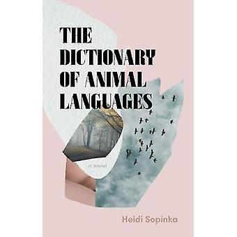 The Dictionary of Animal Languages by Heidi Sopinka - 9781911617020 B
