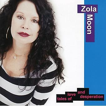 Zola Moon - Tales of Love & Desperation [CD] USA import