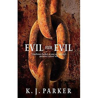 Evil for Evil by K. J. Parker