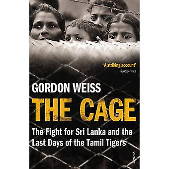 The Cage - The Fight for Sri Lanka & the Last Days of the Tamil Tigers