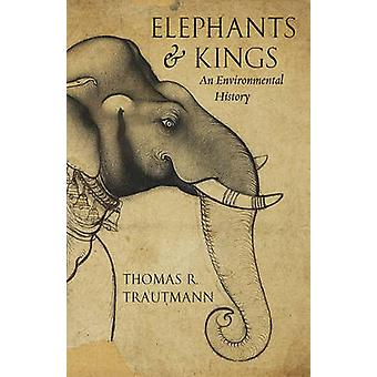 الفيلة والملوك-تاريخ البيئي من قبل توماس ر. تراوتمان