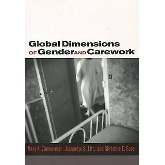 Global Dimensions of Gender and Carework by Mary K. Zimmerman - Jacqu