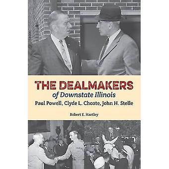 Dealmakers av Downstate Illinois - Paul Powell - Clyde L. Choate-