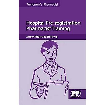 Hospital Preregistration Pharmacist Training by Aamer Safdar - Shirle