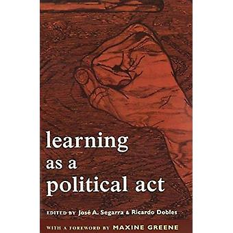 Learning As a Political Act - Struggles for Learning and Learning from