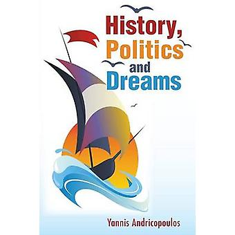 History - Politics and Dreams by Yannis Andricopoulos - 9781781483701