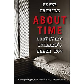 About Time - Surviving Ireland's Death Row by Peter Pringle - 97818458