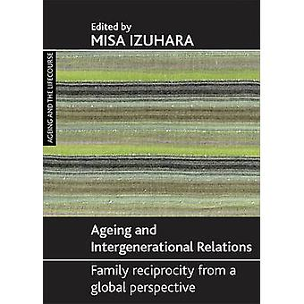 Ageing and Intergenerational Relations - Family Reciprocity from a Glo