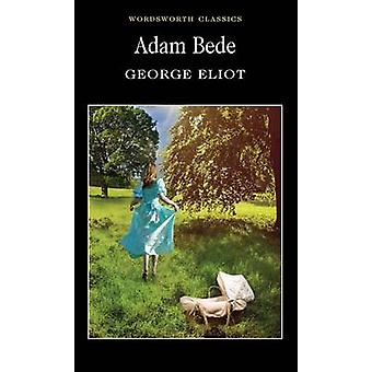Adam Bede (New edition) by George Eliot - Doreen Robertson - Keith Ca