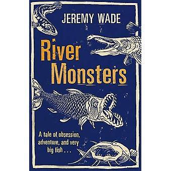 River Monsters par Jeremy Wade - livre 9781409127383