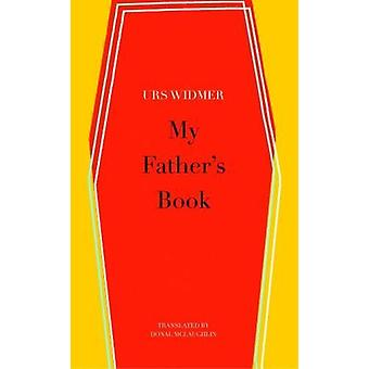 My Father's Book by Urs Widmer - 9780857425270 Book