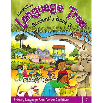 Macmillan Language Tree - Primary Language Arts for the Caribbean - Stu