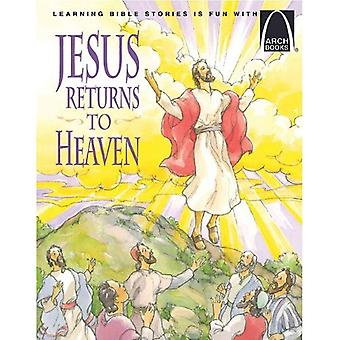 Jesus Returns to Heaven: Read about the Ascension of Jesus