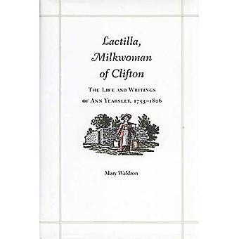 Lactilla, laitière de Clifton: vie et les écrits de Ann Yearsley, 1753-1806