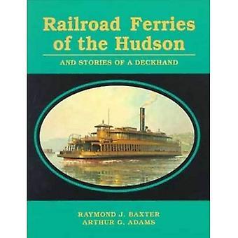 Eisenbahn-Fähren von den Hudson und die Geschichten von einem Deck Hand