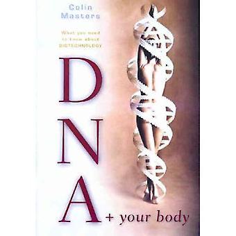 DNA en Your Body: wat u moet weten over biotechnologie