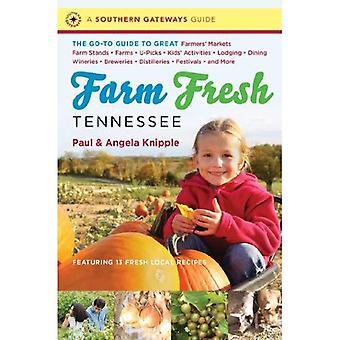 Tennessee frescos de granja: La guía a los grandes mercados de agricultores, soportes de la granja, granjas, U-picos, actividades, alojamiento, restaurantes, bodegas, cervecerías,... Más (puertas sur guías (libro en rústica))